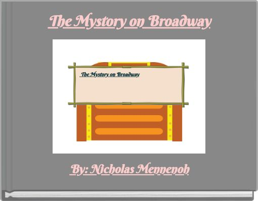 The Mystory on Broadway