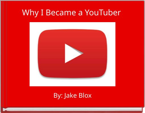 Why I Became a YouTuber