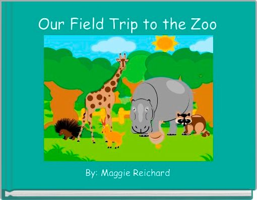 Our Field Trip to the Zoo