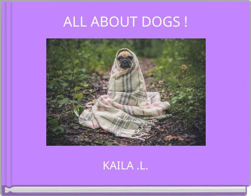 ALL ABOUT DOGS !