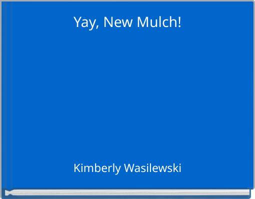 Yay, New Mulch!
