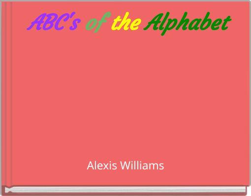 ABC's ofthe Alphabet