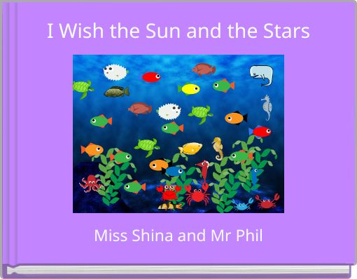I Wish the Sun and the Stars