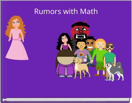Rumors with Math
