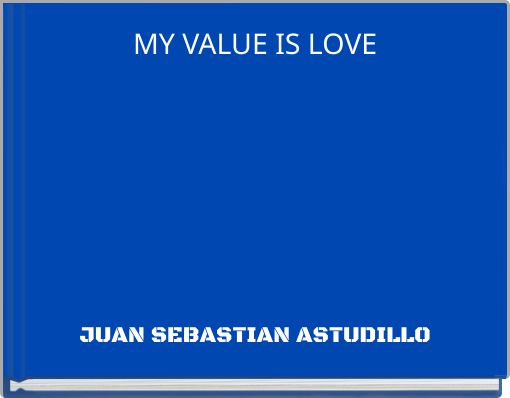 MY VALUE IS LOVE