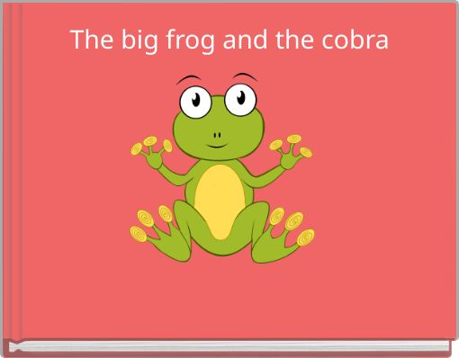 The big frog and the cobra