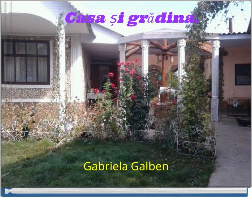 Casa și grădina.