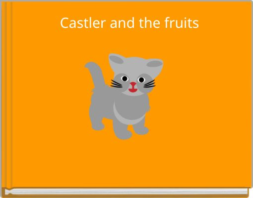 Castler and the fruits