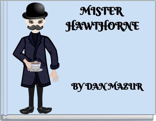 MISTER HAWTHORNE