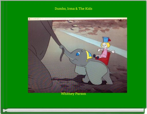 Dumbo, Irma & The Kids
