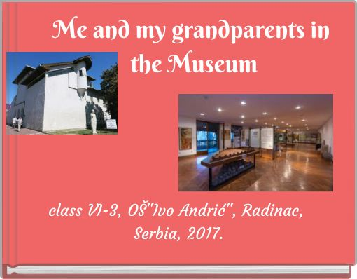 Me and my grandparents in the Museum