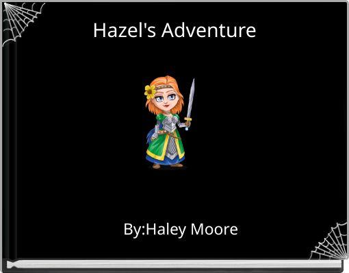 Hazel's Adventure