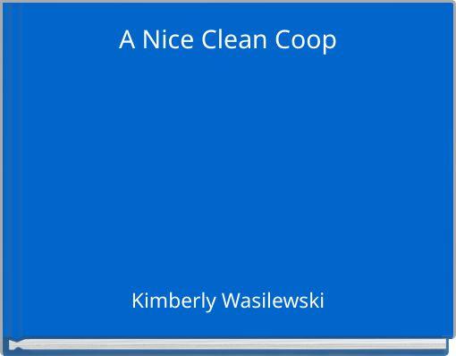 A Nice Clean Coop