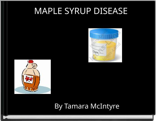 MAPLE SYRUP DISEASE