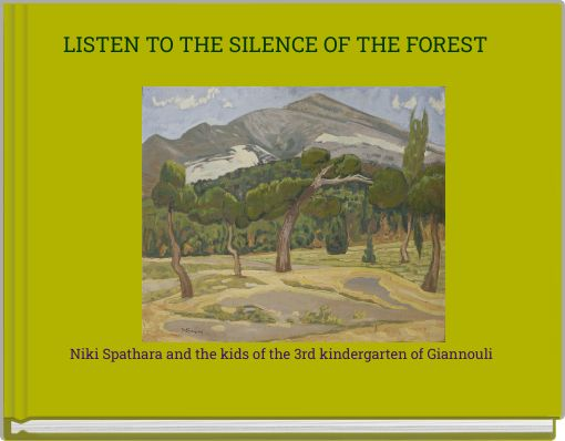 LISTEN TO THE SILENCE OF THE FOREST