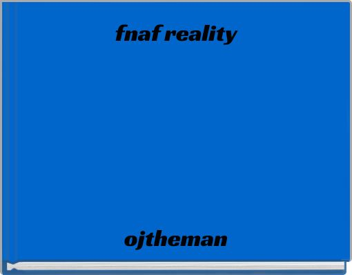 fnaf reality
