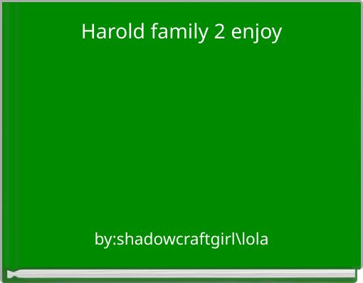Harold family 2 enjoy