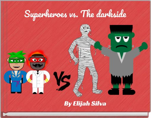 Superheroes vs. The darkside