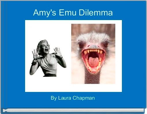 Amy's Emu Dilemma