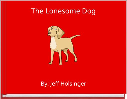 The Lonesome Dog