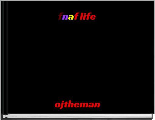 fnaf life