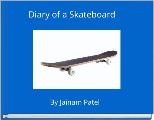 Diary of a Skateboard
