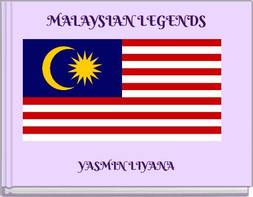 MALAYSIAN LEGENDS
