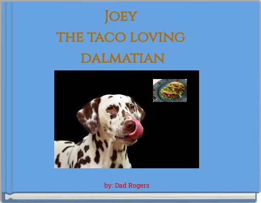 Joey the taco loving dalmatian