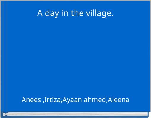 A day in the village.