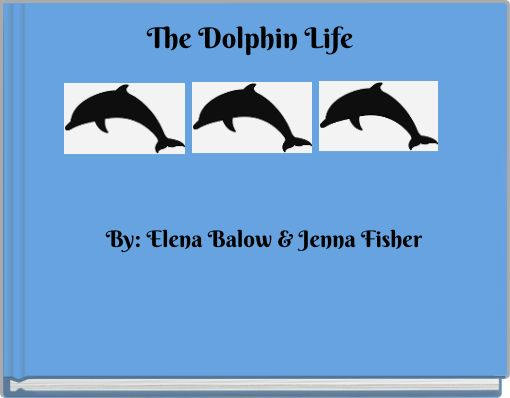 The Dolphin Life