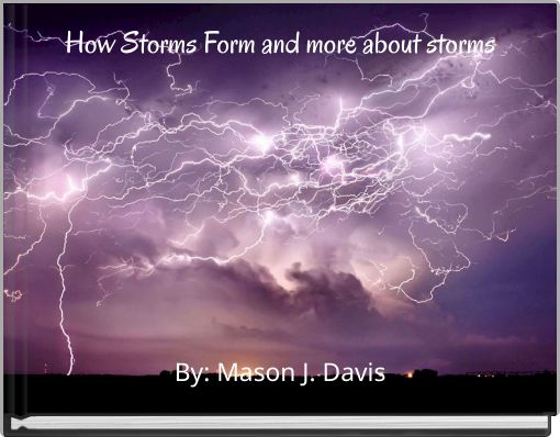 How Storms Form and more about storms