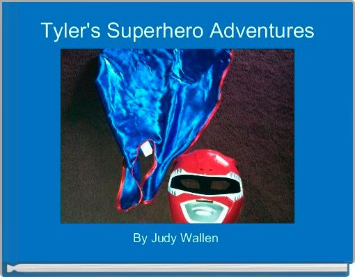 Tyler's Superhero Adventures