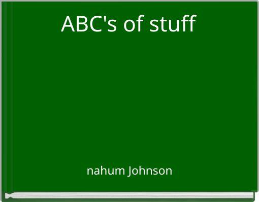 ABC's of stuff