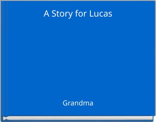 A Story for Lucas