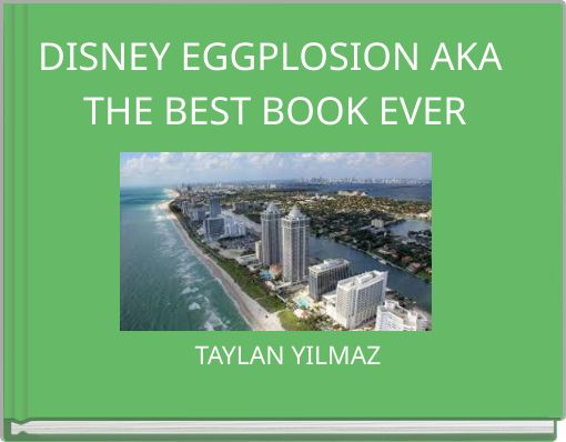DISNEY EGGPLOSION AKA THE BEST BOOK EVER