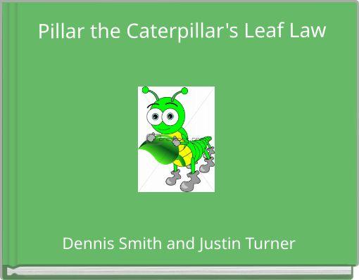 Pillar the Caterpillar's Leaf Law