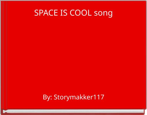 SPACE IS COOL song
