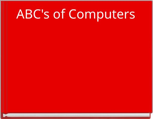 ABC's of Computers