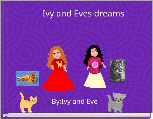 Ivy and Eves dreams