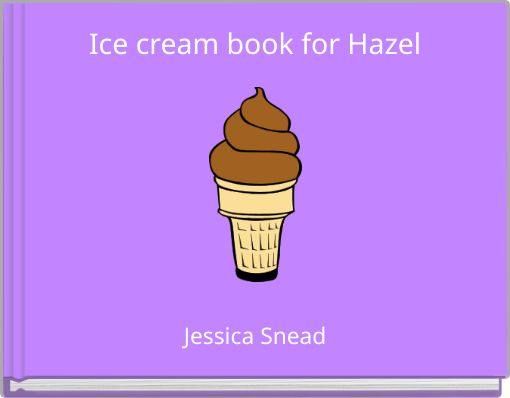 Ice cream book for Hazel