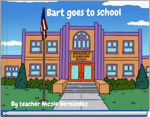 Bart goes to school