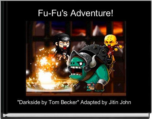 Fu-Fu's Adventure!