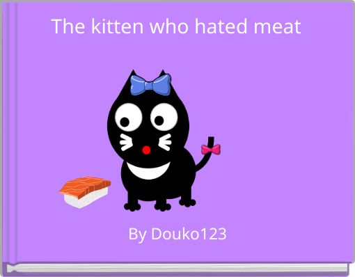 The kitten who hated meat
