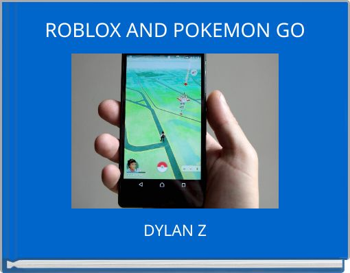 ROBLOX AND POKEMON GO