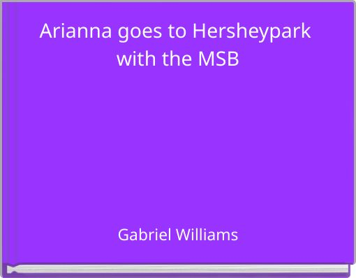 Arianna goes to Hersheypark with the MSB