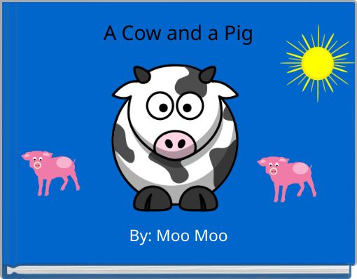 A Cow and a Pig