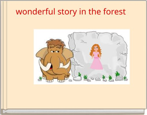 wonderful story in the forest ´
