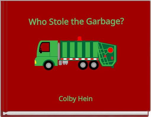 Who Stole the Garbage?