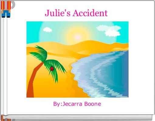 Julie's Accident