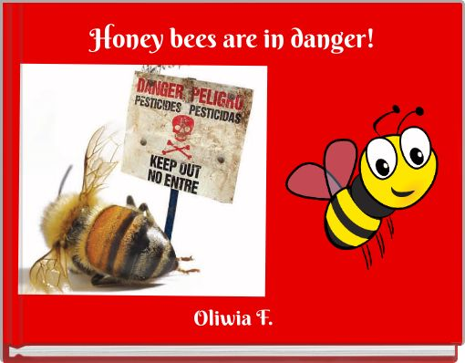 Honey bees are in danger!